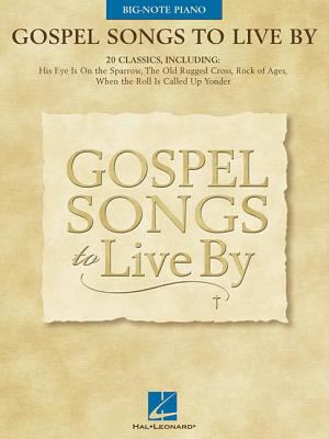 Gospel Songs to Live by: Big-Note Piano 9780634012730