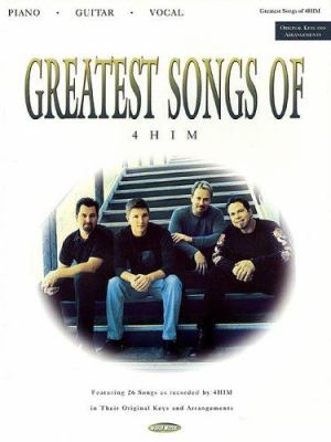Greatest Songs of 4Him: Featuring 26 Songs as Recorded by 4Him in Their Original Keys & Arrangements 9780634045356