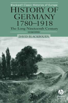 History of Germany 1780-1918: The Long Nineteenth Century 9780631231967