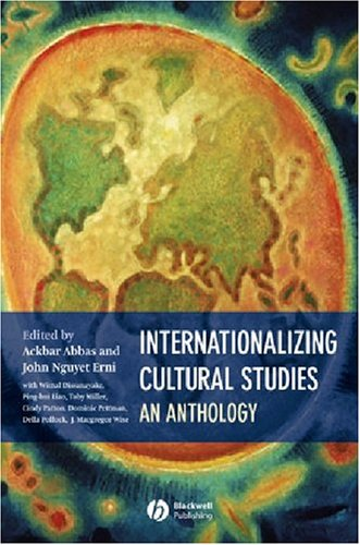 Internationalizing Cultural Studies: An Anthology 9780631236245