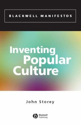 Inventing Popular Culture: From Folklore to Globalization 9780631234609
