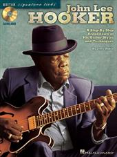 John Lee Hooker: A Step-By-Step Breakdown of His Guitar Styles and Techniques [With CD (Audio)] 2372205
