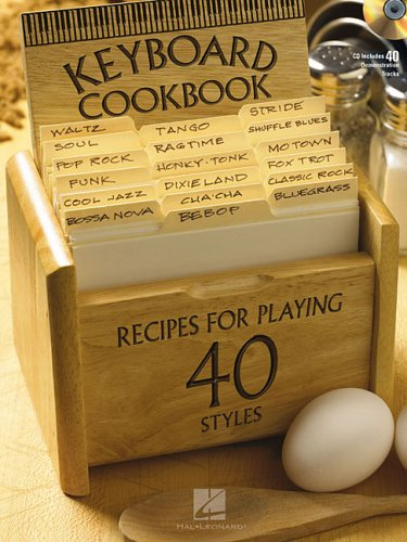 Keyboard Cookbook: Recipes for Playing 40 Styles [With CD] 9780634062131