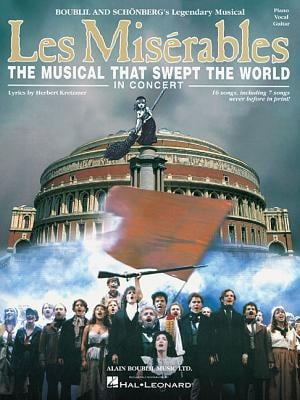 Les Miserables in Concert: The Musical That Swept the World 9780634050039