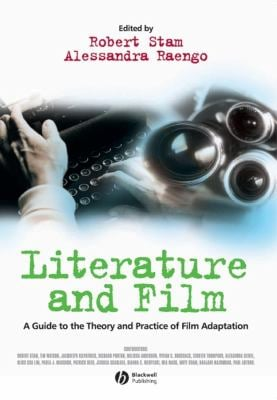 Literature and Film: A Guide to the Theory and Practice of Film Adaptation