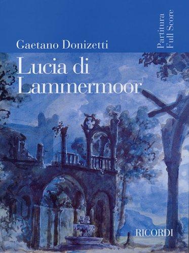 Lucia Di Lammermoor: Dramma Tragico In Due Parti 9780634095382