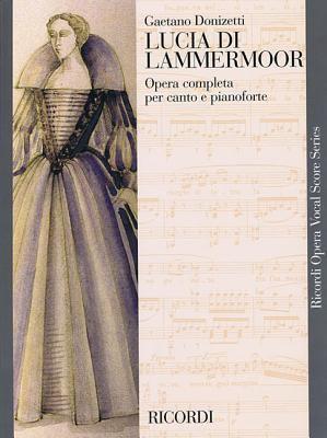 Lucia Di Lammermoor: Opera Completa Per Canto E Pianoforte 9780634072048