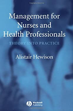 Management for Nurses and Health Professionals: Theory Into Practice 9780632064335