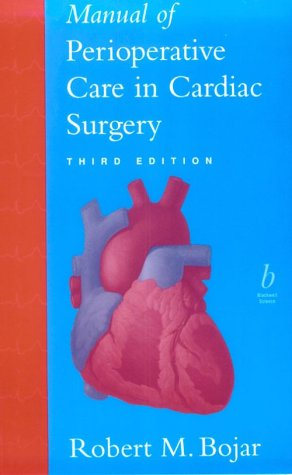 Manual of Perioperative Care in Cardiac Surgery, Third Edition 9780632043651