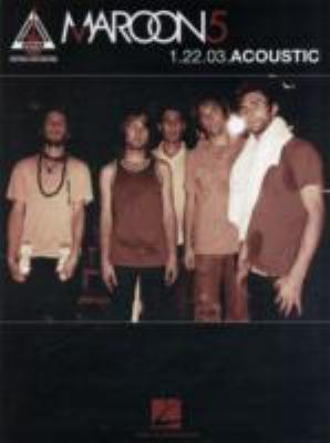 Maroon 5 - 1.22.03 Acoustic 9780634089428