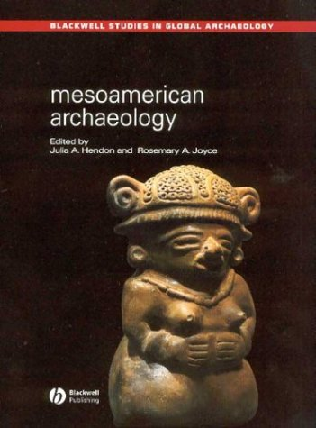 Mesoamerican Archaeology: Theory and Practice 9780631230526