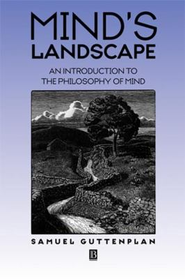 Mind's Landscape: An Introduction to the Philosophy of Mind 9780631202189