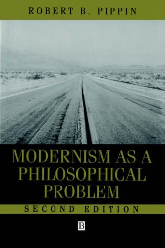 Modernism as a Philosophical Problem : On the Dissatisfactions of European High Culture - 2nd Edition