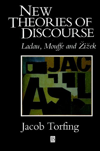 New Theories of Discourse: Laclau, Mouffe and Zizek 9780631195580