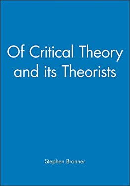 Of Critical Theory and Its Theorists 9780631187387