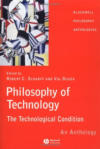 Philosophy of Technology: The Technological Condition - An Anthology 9780631222194