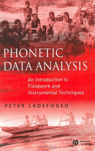 Phonetic Data Analysis: An Introduction to Fieldwork and Instrumental Techniques 9780631232698