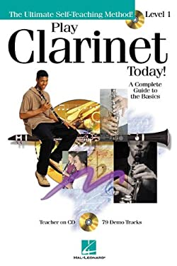 Play Clarinet Today!: A Complete Guide to the Basics Level 1 [With CD] 9780634033292