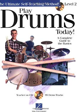 Play Drums Today! - Level 2: A Complete Guide to the Basics [With CD] 9780634028502