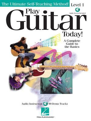Play Guitar Today! - Level 1: A Complete Guide to the Basics 9780634004100