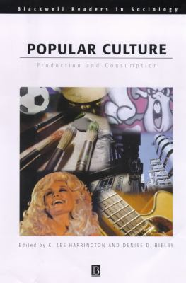 Popular Culture: Production and Consumption 9780631217091
