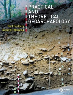 Practical and Theoretical Geoarchaeology 9780632060443