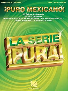 Puro Mexicano!: Piano, Canto, Guitarra 9780634057090