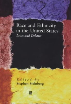 Race and Ethnicity in the United States: Issues and Debates 9780631208303