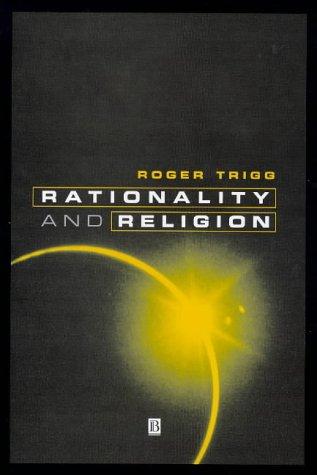 Rationality and Religion: Does Faith Need Reason 9780631197478