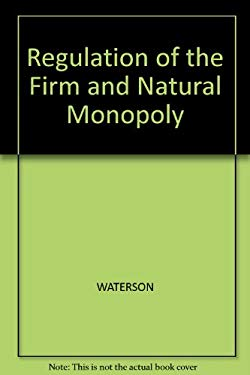 Regulation of the Firm and Natural Monopoly