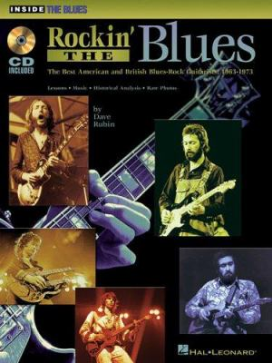 Rockin' the Blues: The Best American and British Blues-Rock Guitarists: 1963-1973 9780634014932