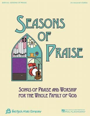 Seasons of Praise: Songs of Praise and Worship for the Whole Family of God 9780634051050