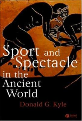 Sport and Spectacle in the Ancient World 9780631229711