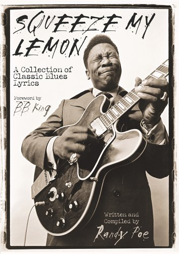 Squeeze My Lemon: A Collection of Classic Blues Lyrics 9780634055461