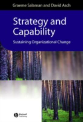 Strategy and Capability: Sustaining Organizational Change 9780631228455