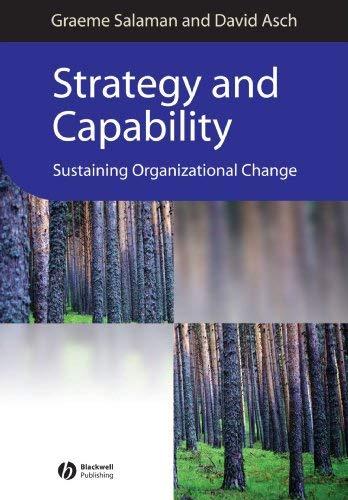 Strategy and Capability: Sustaining Organizational Change 9780631228462