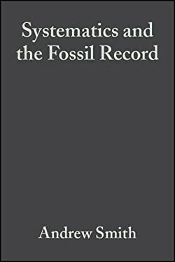 Systematics and the Fossil Record: Documenting Evolutionary Patterns 9780632036424