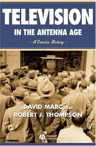 Television in the Antenna Age: A Concise History 9780631215448