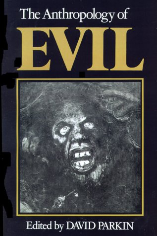 The Anthropology of Evil 9780631154327
