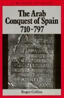 The Arab Conquest of Spain, 710-797: 710-797