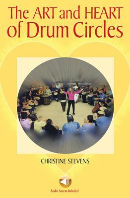 The Art and Heart of Drum Circles [With CD] 9780634050664