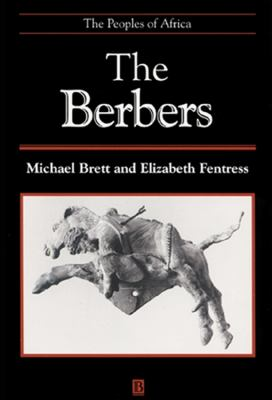 The Berbers: The Peoples of Africa 9780631207672