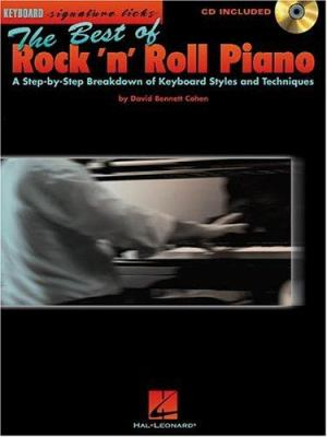 The Best of Rock 'n' Roll Piano: A Step-By-Step Breakdown of Keyboard Styles and Techniques 9780634029608