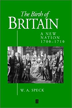 The Birth of Britain: A New Nation 1700 - 1710 9780631175445