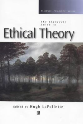 The Blackwell Guide to Ethical Theory 9780631201182