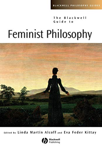 The Blackwell Guide to Feminist Philosophy 9780631224280