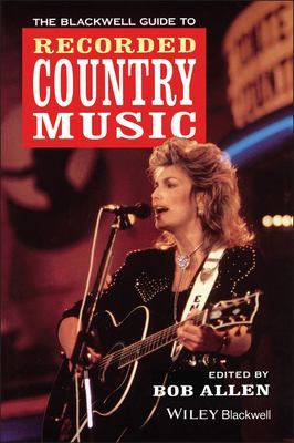 The Blackwell Guide to Recorded Country Music 9780631191063