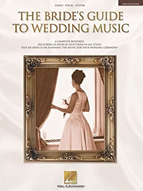 The Bride's Guide to Wedding Music: A Complete Resource 9780634017629