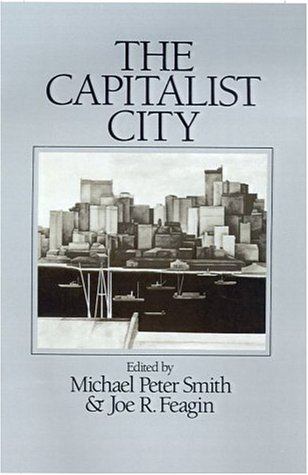 The Capitalist City: Global Restructuring and Community Politics 9780631151821