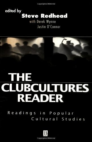 The Clubcultures Reader: Readings in Popular Cultural Studies 9780631212164